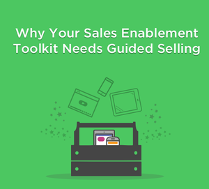 Guided selling in your sales enablement toolkit